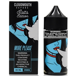 30ml of Cloudmouth Salts More Please E Liquid - Hand Made in the USA!